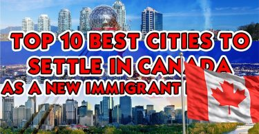 Best 10 Cities To Settle In Canada As A New Immigrant in 2021